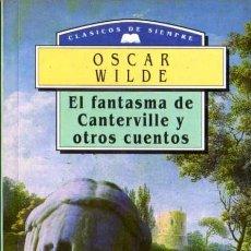 Libros de segunda mano: OSCAR WILDE - EL FANTASMA DE CANTERVILLE... - CLASICOS DE SIEMPRE Nº 40 - M.E. EDITORES - 1994. Lote 29819017