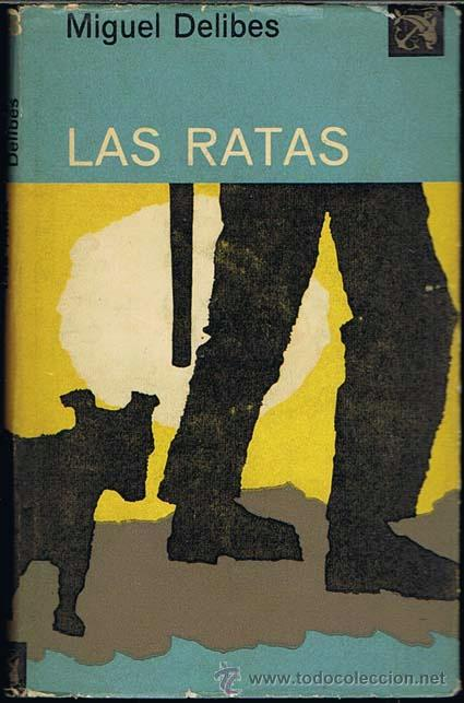 LAS RATAS POR MIGUEL DELIBES (Libros de Segunda Mano (posteriores a 1936) - Literatura - Narrativa - Clásicos)