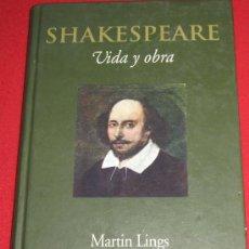 Libros de segunda mano: SHAKESPEARE - VIDA Y OBRA - MARTIN LINGS. Lote 30344370