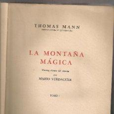 Libros de segunda mano: LA MONTAÑA MAGICA / T. MANN; TRAD. M. VERDAGUER. BS AS : ANACONDA, 1945. 2 VOLS. 29X20CM. 981 P.. Lote 30455289