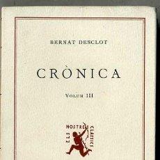 Libros de segunda mano: BERNAT DESCLOT : CRÒNICA VOLUM III (1949) ELS NOSTRES CLÀSSICS BARCINO - CATALÁN. Lote 195922727