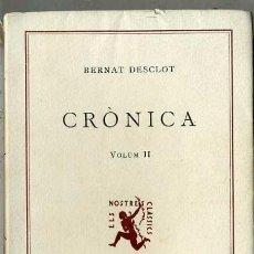Libros de segunda mano: BERNAT DESCLOT : CRÒNICA VOLUM II (1949) ELS NOSTRES CLÀSSICS BARCINO - CATALÁN. Lote 195922722