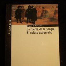 Libros de segunda mano: LA FUERZA DE LA SANGRE, EL CELOSO EXTREMEÑO. CERVANTES. CATEDRA. 200491 PAH. Lote 30785278