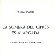 Libros de segunda mano: MIGUEL DELIBES. LA SOMBRA DEL CIPRÉS ES ALARGADA. 5ª ED. BARCELONA, 1959. NOVELA.. Lote 30733228