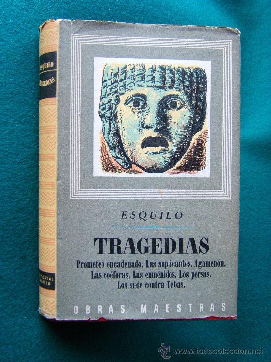 TRAGEDIAS - ESQUILO Y SUS TRAGEDIAS - EDITORIAL IBERIA - 1969 - NUEVA Y TEMPRANA EDICION (Libros de Segunda Mano (posteriores a 1936) - Literatura - Narrativa - Clásicos)