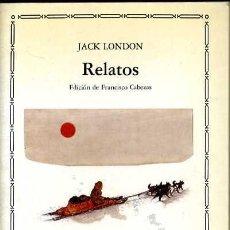 Libros de segunda mano: JACK LONDON - RELATOS. Lote 31374670