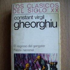 Libros de segunda mano: EL REGRESO DEL GANGSTER. FIESTA NACIONAL. CONSTANT VIRGIL GHEORGHIU LOS CLASICOS DEL SIGLO XX CARALT. Lote 31594387