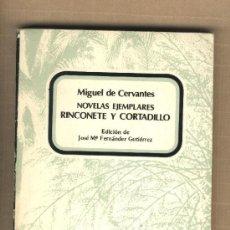 Libros de segunda mano: RINCONETE Y CORTADILLO.NOVELAS EJEMPLARES.MIGUEL DE CERVANTES.EDICIONES TÁRRACO TARRAGONA. Lote 31822193