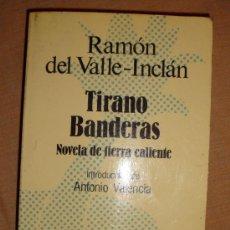 Libros de segunda mano: LIBRO DE RAMÓN M. DEL VALLE INCLÁN, TIRANO BANDERAS, AUSTRAL DE ESPASA CALPE 1984, Nº 2. Lote 31844418