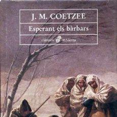 Libros de segunda mano: COETZEE - ESPERANT ELS BÀRBARS. Lote 32012533