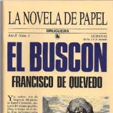 Libros de segunda mano: LA NOVELA DE PAPEL Nº 5 EL BUSCON DE FRANCISCO DE QUEVEDO BRUGUERA 1986. Lote 32028855