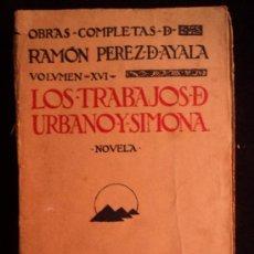 Libros de segunda mano: LOS TRABAJOS DE URBANO Y SIMONA. RAMON PEZ DE AYALA. MUNDO LATINO.1923 270 PAG. Lote 32657821