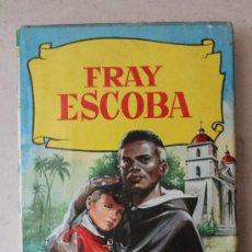 Libros de segunda mano: FRAY ESCOBA - COLECCION HISTORIAS - BRUGUERA - Nº156 - 3ºED AGOSTO 1963. Lote 56140809