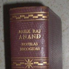 Libros de segunda mano: MULK RAJ ANAND. NOVELAS ESCOGIDAS. AGUILAR. PIEL. 1961. Lote 32240694