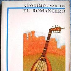 Libros de segunda mano: EL ROMANCERO. VARIOS ANONIMOS. INTROD., NOTAS, COMENTARIOS, APENDICE DE JUAN AVILA ARELLANO, 1988.. Lote 33077768