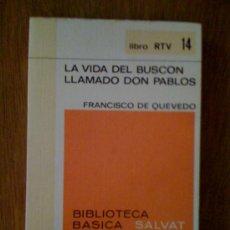 Libros de segunda mano: LA VIDA DEL BUSCÓN LLAMADO DON PABLOS, DE FRANCISCO DE QUEVEDO. SALVAT (RTV 14), 1969. Lote 33261639