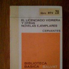 Libros de segunda mano: EL LICENCIADO VIDRIERA Y OTRAS NOVELAS EJEMPLARES, DE MIGUEL DE CERVANTES. SALVAT (RTV 20), 1969. Lote 33261915