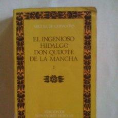 Libros de segunda mano: DON QUIJOTE DE LA MANCHA (VOL. I), DE MIGUEL DE CERVANTES. CASTALIA, 1984. Lote 33469490