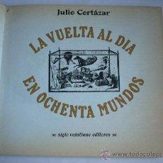 Libros de segunda mano: LA VUELTA AL DIA EN 0CHENTA MUNDOS - JULIO CORTAZAR - 1 ª EDICIÓN. Lote 33476677
