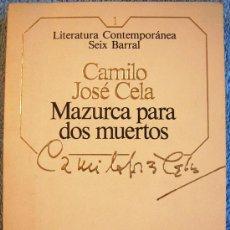 Libros de segunda mano: MAZURCA PARA DOS MUERTOS. CAMILO JOSE CELA. 1ª EDICION DE SEIX BARRAL EN 1984.. Lote 34297127