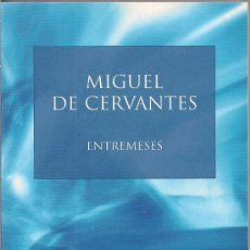 Libros de segunda mano: MIGUEL DE CERVANTES: ENTREMESES - SELECCION AUSTRAL. ESPASA 2002. Lote 34443136