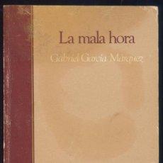 Libros de segunda mano: LA MALA HORA - GABRIEL GARCIA MARQUEZ - SALVAT 1985. Lote 35347829