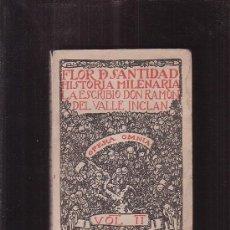 Libros de segunda mano: FLOR DE SANTIDAD, HISTORIA MILENARIA, VOL II / AUTOR: RAMON DEL VALLE-INCLAN. Lote 98821290