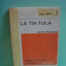 Libros de segunda mano: LIBRO. LA TIA TULA. MIGUEL DE UNAMUNO. LIBRO RTV 1. BIBLIOTECA BASICA SALVAT. 1969. Lote 35950863