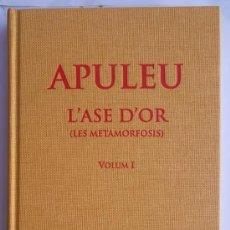 Libros de segunda mano: L'ASE D'OR (LES METAMORFOSIS) VOLUM I. APULEU ESCRIPTORS LLATINS. EDICIONS 62 (2012)-BERNAT METGE. Lote 171759687