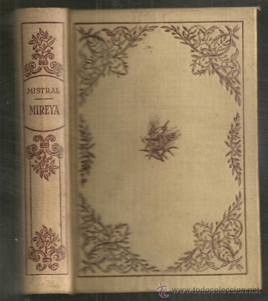 Libros de segunda mano: Mireya / F. Mistral. BCN : Montaner y Simon, 1941. 13x9 cm. 339 p. Bib. seleccion - Foto 2 - 36516927