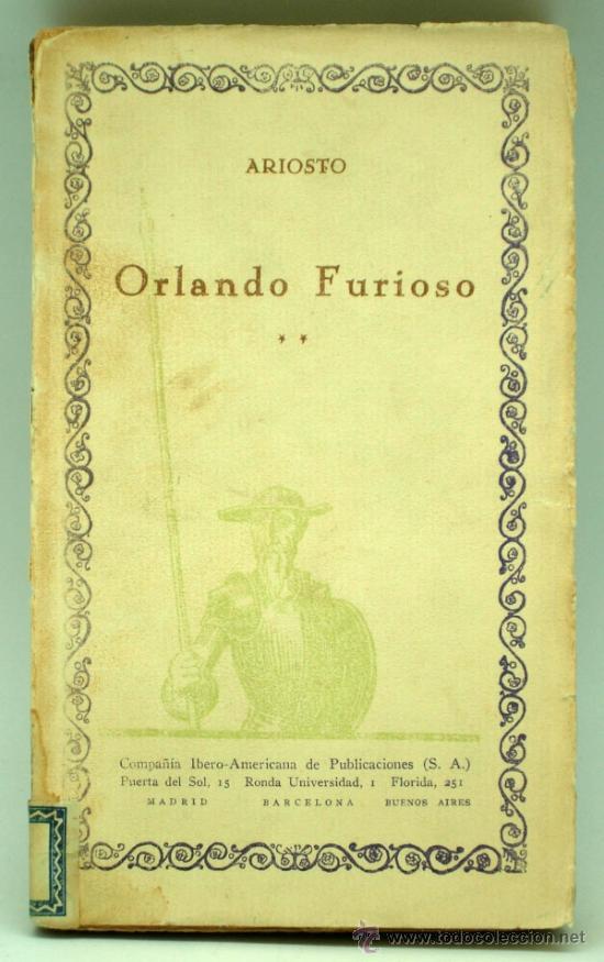 ORLANDO FURIOSO ARIOSTO CIEN MEJORES OBRAS LITERATURA ESPAÑOLA COMPAÑÍA IBEROAMERICANA PUBL Nº 63 (Libros de Segunda Mano (posteriores a 1936) - Literatura - Narrativa - Clásicos)