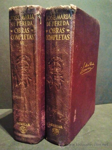 JOSE MARÍA PEREDA. OBRAS COMPLETAS. 2 TOMOS. EDITORIAL AGUILAR, MADRID 1954. (Libros de Segunda Mano (posteriores a 1936) - Literatura - Narrativa - Clásicos)