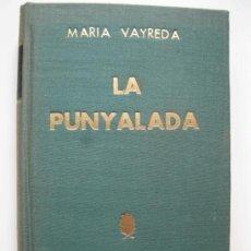 """Libros de segunda mano: """"LA PUNYALADA"""" - MARIÀ VAYREDA - EN CATALÁN - BIBLIOTECA SELECTA Nº 12 - AÑO 1957.. Lote 37348179"""