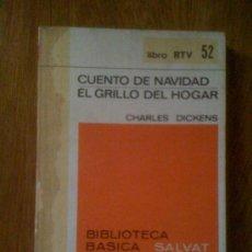 Libros de segunda mano: CUENTO DE NAVIDAD / EL GRILLO DEL HOGAR, DE CHARLES DICKENS. SALVAT (RTV 52) 1970. Lote 37763651