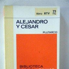 Libros de segunda mano: PLUTARCO. ALEJANDRO Y CESAR. SALVAT. COLECCIÓN RTV, Nº72. Lote 37925112