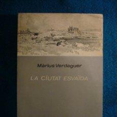 Libros de segunda mano: MARIUS VERDAGUER: - LA CIUTAT ESVAÏDA - (PALMA DE MALLORCA, 1976). Lote 38122348