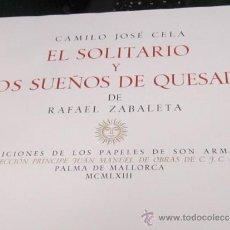 Libros de segunda mano: CAMILO JOSÉ CELA EL SOLITARIO Y LOS SUEÑOS DE QUESADA.PRIMERA EDICIÓN. CON 25 LÁMINAS. 45 X 35 CMS.. Lote 38289485