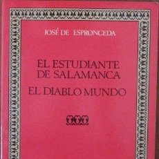 Livros em segunda mão: EL ESTUDIANTE DE SALAMANCA-EL DIABLO MUNDO. JOSÉ DE ESPRONCEDA 1985 (CASTALIA). Lote 38474652