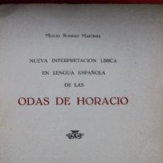 Libros de segunda mano: MIGUEL ROMERO MARTÍNEZ.ODAS DE HORACIO. 550 EJEMPLARES NUMERADOS. Lote 38479040