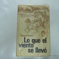 Libros de segunda mano: LO QUE EL VIENTO SE LLEVO. MARGARET MITCHELL. TDK95. Lote 136094554