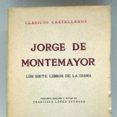 Libros de segunda mano: LOS SIETE LIBROS DE LA DIANA JORGE DE MONTEMAYOR CLÁSICOS CASTELLANOS Nº 127 ESPASA CALPE 1954. Lote 38718619