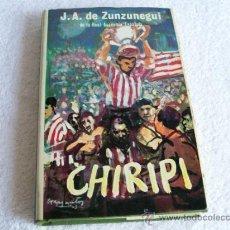 Libros de segunda mano: CHIRIPI, JUAN ANTONIO DE ZUNZUNEGUI. ED. BULLÓN.. Lote 194402128
