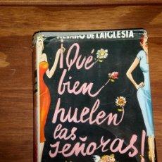 Libros de segunda mano: ¡¡¡QUE BIEN HUELEN LAS SEÑORAS!!! DEL ESCRITOR ALVARO DE LAIGLESIA. Lote 38846765