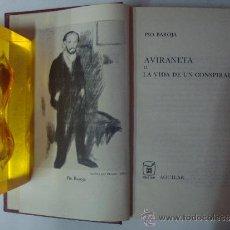 Libros de segunda mano: EDICIÓN AGUILAR. PIO BAROJA. AVIRANETA O LA VIDA DE UN CONSPIRADOR. 1969.. Lote 38917866