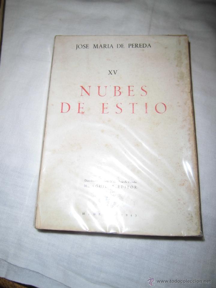 NUBES DE ESTIO JOSE MARIA PEREDA EDITOR AGUILAR MADRID 1943 OBRAS COMPLETAS TOMO XV (Libros de Segunda Mano (posteriores a 1936) - Literatura - Narrativa - Clásicos)