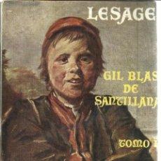 Libros de segunda mano: GIL BLAS DE SANTILLANA. LESAGE. EDI. MOLINO. BUENOS AIRES. 1945. Lote 39592803
