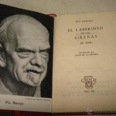 Libros de segunda mano: EL LABERINTO DE LAS SIRENAS, PIO BAROJA; COLECCIÓN CRISOL 1962. Lote 39621872