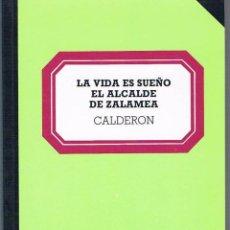 Libros de segunda mano: LA VIDA ES SUEÑO. EL ALCALDE DE ZALAMEA. CALDERÓN DE LA BARCA. Lote 39722376