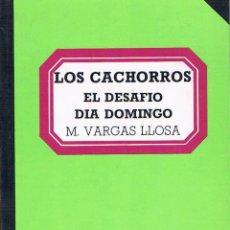 Libros de segunda mano: LOS CACHORROS. EL DESAFÍO. DÍA DOMINGO. MARIO VARGAS LLOSA.. Lote 39722593