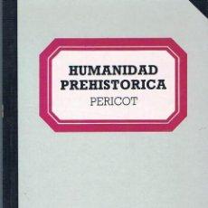 Libros de segunda mano: HUMANIDAD PREHISTÓRICA. PERICOT.. Lote 39722634